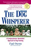 The Dog Whisperer: A Compassionate, Nonviolent Approach to Dog Training