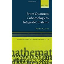 From Quantum Cohomology to Integrable Systems (Oxford Mathematics (Hardcover Numbered))