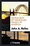 Genealogy of the Bolles Family in America