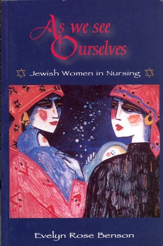 As We See Ourselves: Jewish Women in Nursing (Springer Series on Geriatric Nursing) by Evelyn R. Benson (2001-06-30)