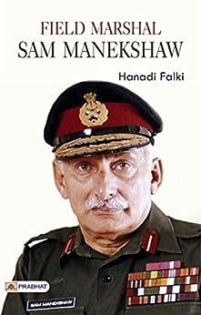 FIELD MARSHAL SAM MANEKSHAW by [Falki, Hanadi]