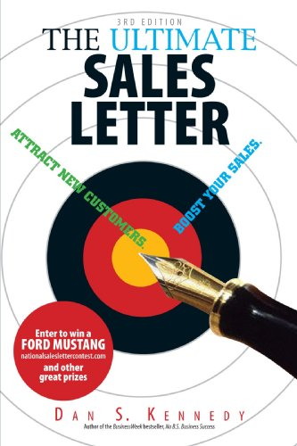 The Ultimate Sales Letter: Attract New Customers, Get Face Time, Boost Your Sales