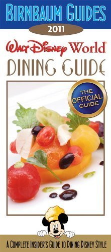 Birnbaum's Walt Disney World Dining Guide 2011 by Birnbaum Guides (2010) Paperback