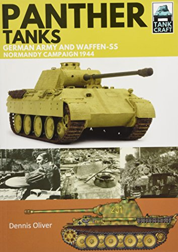 Panther Tanks: Germany Army and Waffen SS, Normandy Campaign 1944 (Tankcraft, Band 3)