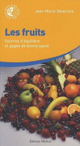 Les fruits : Sources d'équilibre et gages de bonne santé
