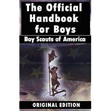 Boy Scouts Handbook: The Official Handbook for Boys