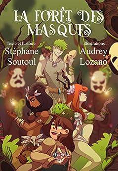 La forêt des masques (Elixir of Teenagers) par [Soutoul, Stéphane]