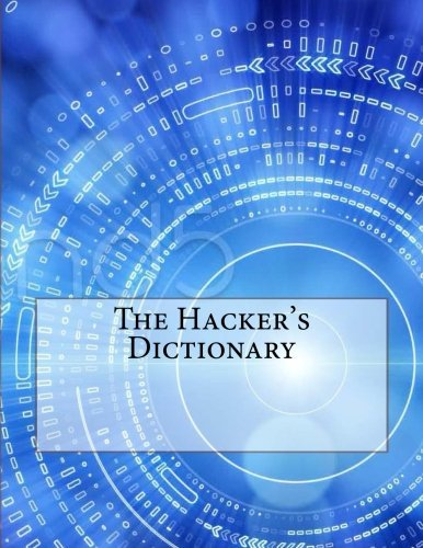 The Hacker's Dictionary by Eric S. Raymond (2015-12-07)