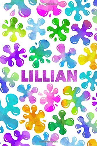 Lillian: Personalized Rainbow Slime Splat Name Notebook - Lined Note Book for Girl Named Lillian - Pink Purple Blue Green Yellow Novelty Notepad ... Daughter, Granddaughter or Friend - Size 6x Lillian Green