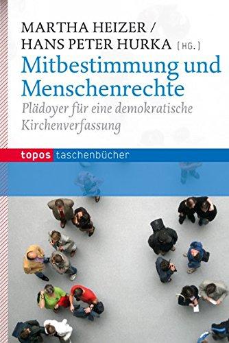 Image of Mitbestimmung und Menschenrechte: Plädoyer für eine demokratische Kirchenverfassung (Topos Taschenbücher)