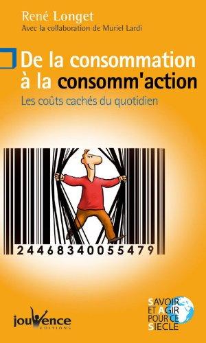 De la consommation à la consomm'action : Les coûts cachés du quotidien