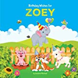 Birthday Wishes for Zoey: Personalized Book with Birthday Wishes for Kids (Birthday Poems for Kids, Personalized Books, Birthday Gifts, Gifts for Kids)