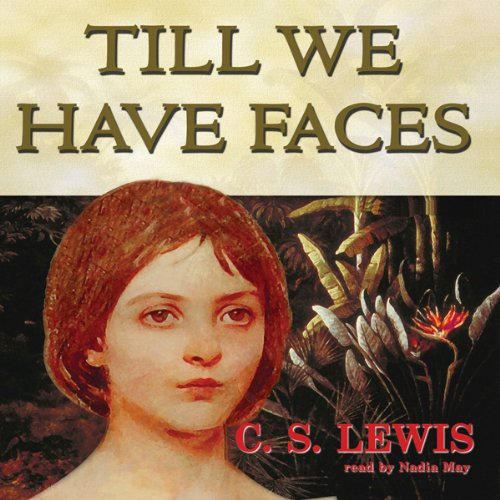 Till We Have Faces  Audiolibri