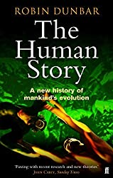 The Human Story: A New History of Mankind's Evolution by Robin Dunbar (2005-05-19)