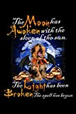 the moon has awoken with the sleep of the sun. the light has been broken the spell has begun: Yorkshire Terrier the moon has awoken Journal/Notebook Blank Lined Ruled 6x9 100 Pages