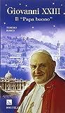 Giovanni XXIII. Il «papa buono»