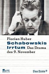 Schabowskis Irrtum: Das Drama des 9. November