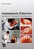 Professionelle Prävention: Zahnärztliche Prophylaxe für alle Altersgruppen