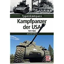 Kampfpanzer der USA: 1917-1945 (Typenkompass)