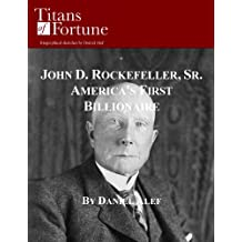John D. Rockefeller, Sr.: America's First Billionaire (Titans of Fortune) (English Edition)
