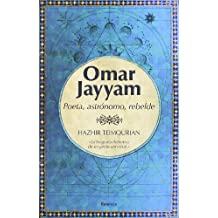Omar Jayyam: La biografia definitiva de un genio universal / The definitive biography of a universal genius