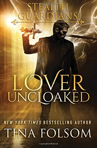 Lover Uncloaked (Stealth Guardians #1)