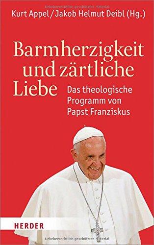 barmherzigkeit-und-zartliche-liebe-das-theologische-programm-von-papst-franziskus