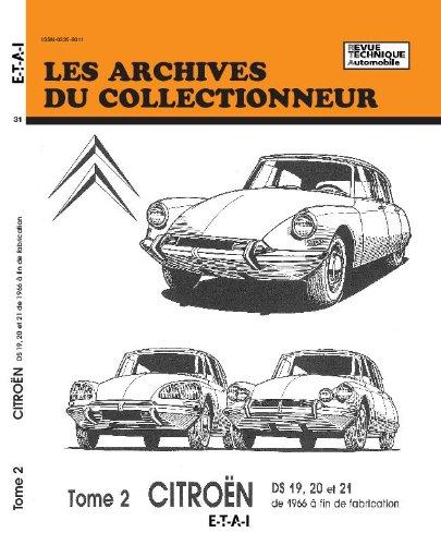 Les Archives du collectionneur, n°31 : Citroën, tome 2 : DS 19, 20, 21 à fin de fabrication