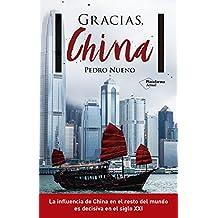 Gracias, China: La influencia de China en el resto del mundo es decisiva en el siglo XXI