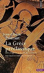Nouvelle histoire de l'Antiquité : Tome 1, La Grèce préclassique, des origines à la fin du VIe siècle