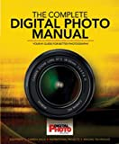 Complete Digital Photo Manual: Your #1 Guide for Better Photography (Practical Photography)