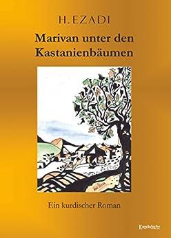 Marivan unter den Kastanienbäumen: Ein kurdischer Roman