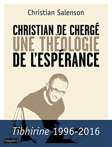 Christian de Chergé : Une théologie de l'espérance par Christian Salenson