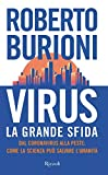 Virus, la grande sfida: Dal coronavirus alla peste: come la scienza può salvare l'umanità