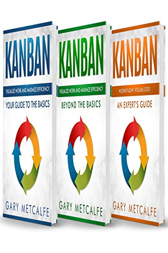 Kanban: 3 Books in 1: Your Guide to the Basics+Beyond the Basics+Workflow Visualized: An Expert's Guide (English Edition)