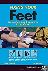 Fixing Your Feet: Prevention and Treatment for Athletes: Written by John Vonhof, 2006 Edition, (4th) Publisher: Wilderness Press [Paperback]
