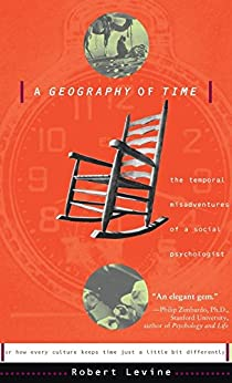 A Geography Of Time: On Tempo, Culture, And The Pace Of Life von [Levine, Robert N.]