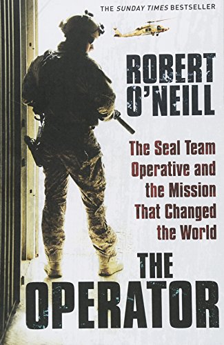 The Operator: The Seal Team Operative and the Mission That Changed the World por Robert O'Neill