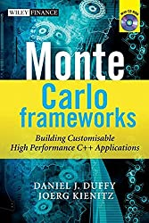 Monte Carlo Frameworks: Building Customisable High-performance C++ Applications by Daniel J. Duffy (2009-11-02)