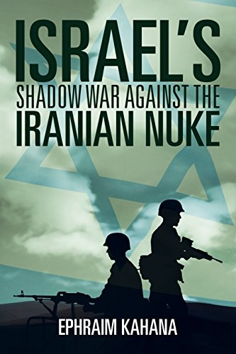 Israel's Shadow War Against the Iranian Nuke