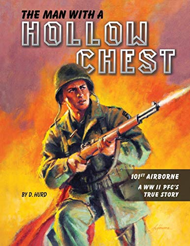 The Man With a Hollow Chest: The True Story of a WW ll Paratrooper