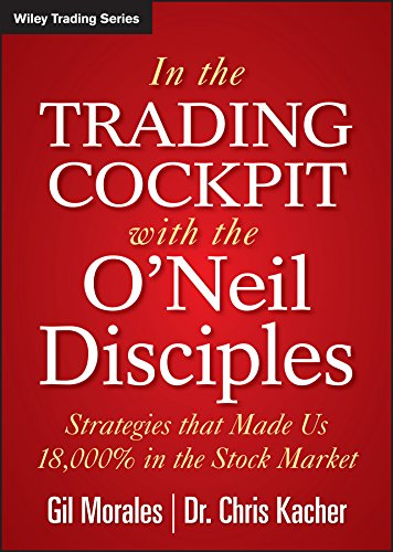 it with the O'Neil Disciples: Strategies that Made Us 18,000% in the Stock Market (Wiley Trading Series) ()