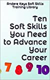 Ten Soft Skills You Need to Advance Your Career (Andere Keys Book 9) (English Edition)