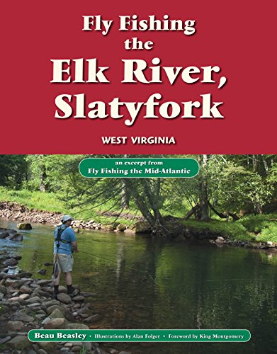 Fly Fishing the Elk River, Slatyfork, West Virginia: An Excerpt from Fly Fishing the Mid-Atlantic