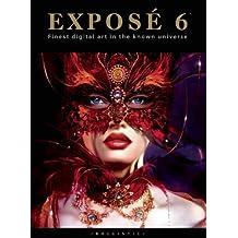 Expose 6: The Finest Digital Art in the Known Universe: Digital Fine Art by Daniel Wade (1-Jun-2008) Paperback