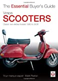 Vespa Scooters - Classic 2-Stroke Models 1960-2008: The Essential Buyer's Guide