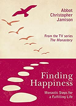 Finding Happiness: Monastic Steps For A Fulfilling Life by [Jamison, Christopher]