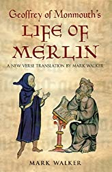 Geoffrey of Monmouth's Life of Merlin: A New Verse Translation (English Edition)