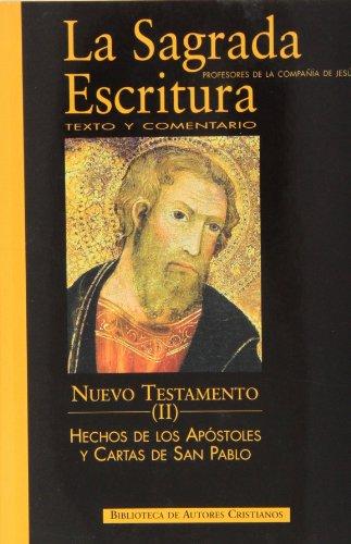 La Sagrada Escritura. Nuevo Testamento. II: Hechos de los Apóstoles y Cartas de San Pablo (NORMAL) por Profesores de la Compañía de Jesús