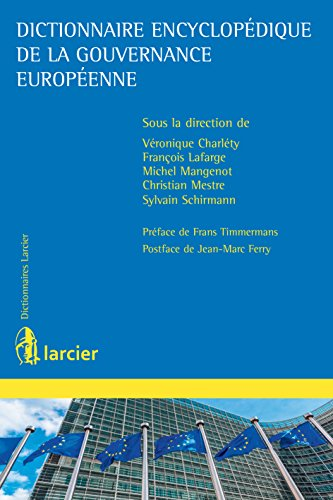 Dictionnaire encyclopdique de la gouvernance europenne (Dictionnaires Larcier)